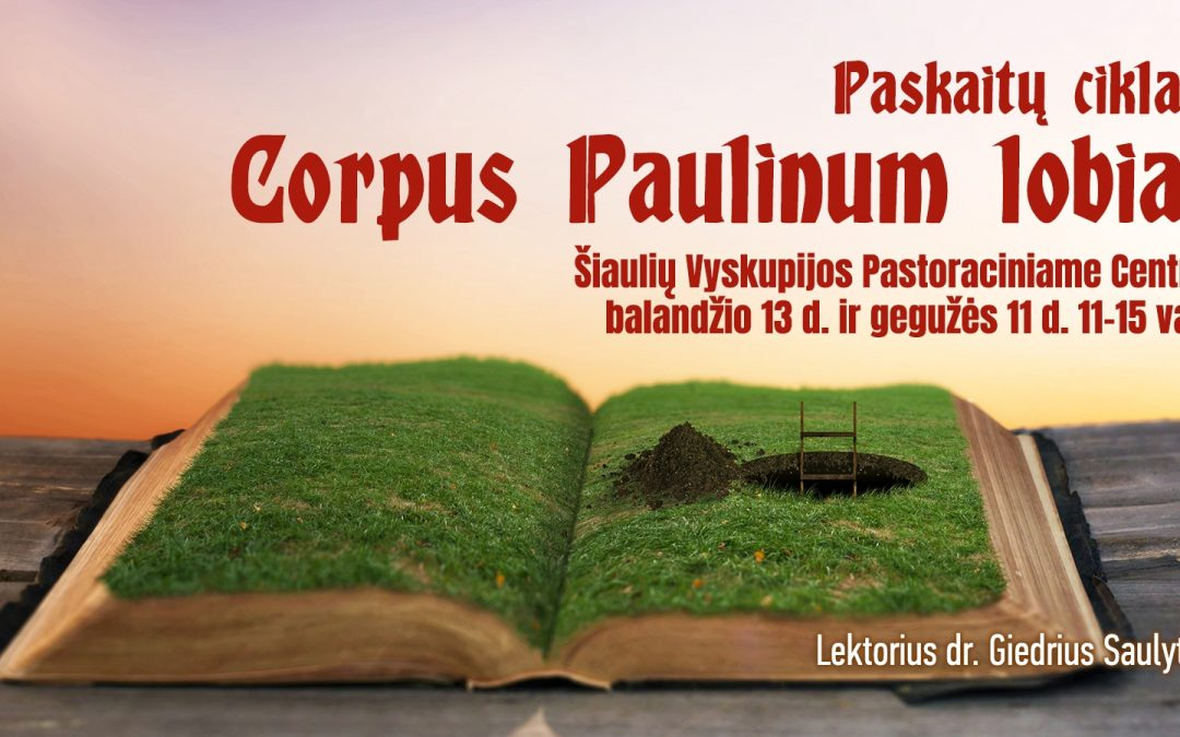 """Paskaitų ciklas """"Corpus Paulinum lobiai"""""""